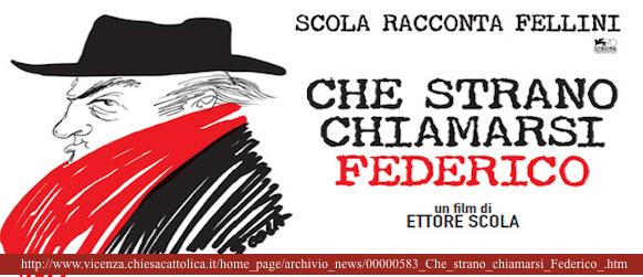 CHE STRANO CHIAMARSI FEDERICO di Ettore Scola, 2013