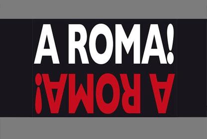 A ROMA! A ROMA! rassegna a cura di Francesca De Sanctis