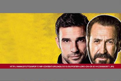 LORO CHI? di Francesco Miccichè e Fabio Bonifacci, 2015