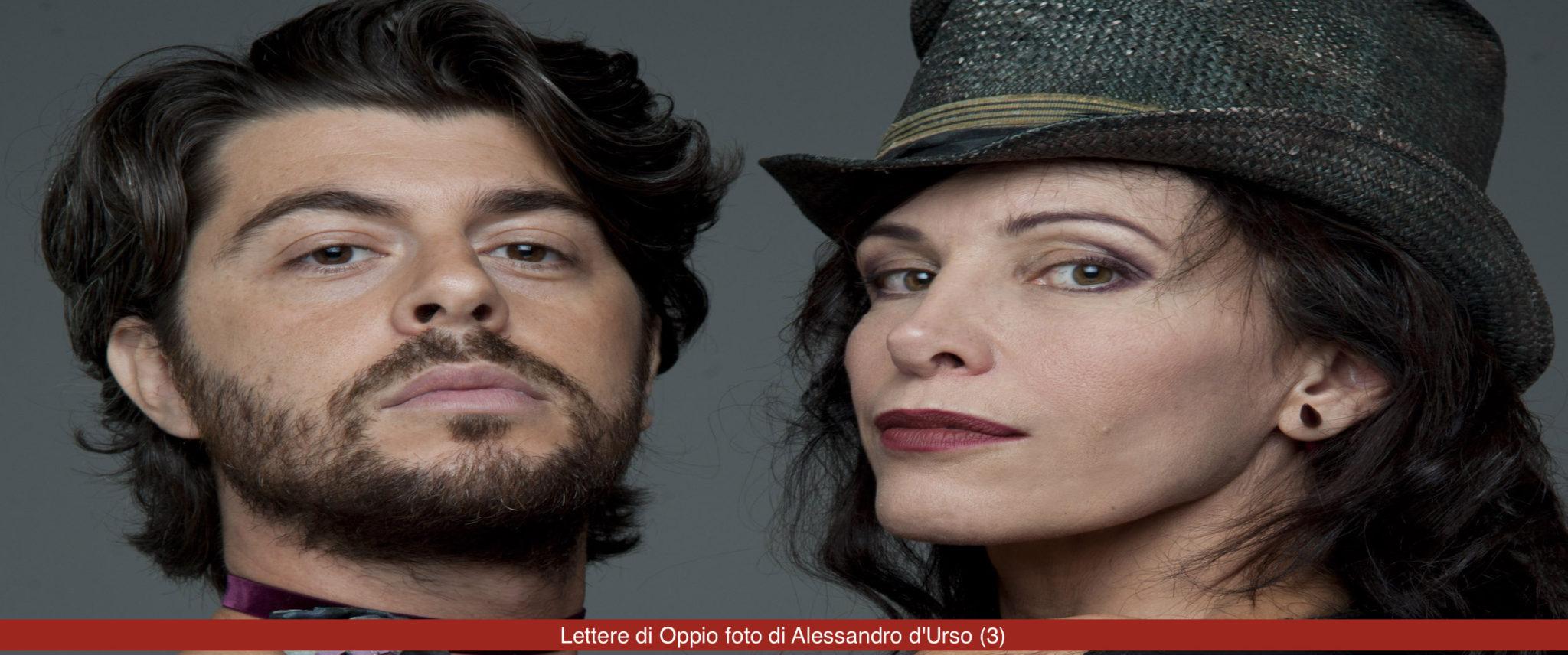 LETTERE DI OPPIO di Antonio Pisu e con Tiziana Foschi, per la regia di Federico Tolardo