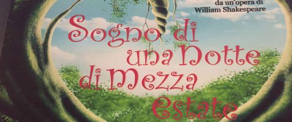 SOGNO DI UNA NOTTE DI MEZZA ESTATE di William Shakespeare,  adattamento e regia di Marta Iacopini