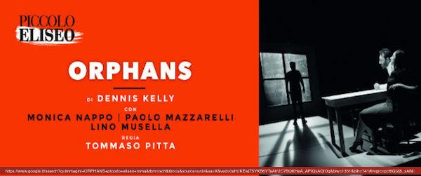 ORPHANS di Dennis Kelly, regia di Tommaso Pitta