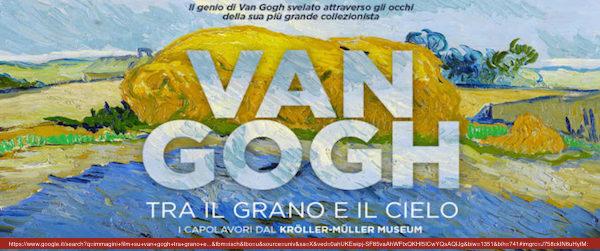 VAN GOGH TRA IL GRANO E IL CIELO di Giovanni Piscaglia, 2018