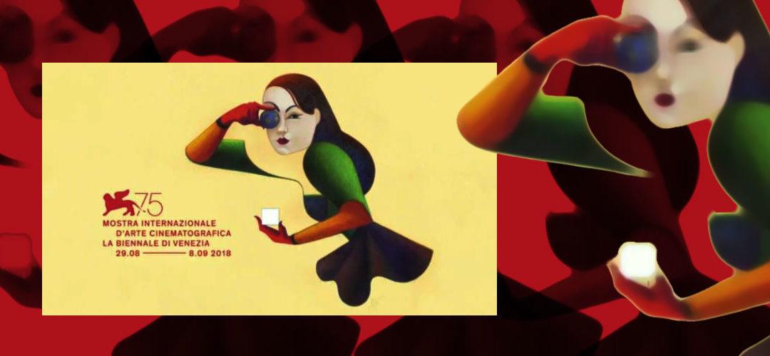 75. MOSTRA INTERNAZIONALE D'ARTE CINEMATOGRAFICA – LA BIENNALE DI VENEZIA, 29.08—–8.09 2018