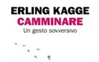 CAMMINARE di Erling Kagge – Edizioni Einaudi – Collezione Stile Libero, 2018