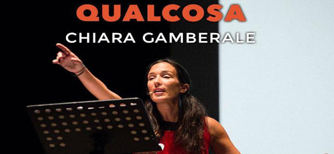QUALCOSA di Chiara Gamberale, regia di Roberto Piana