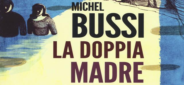 LA DOPPIA MADRE di Michel Bussi – E/O, 2018