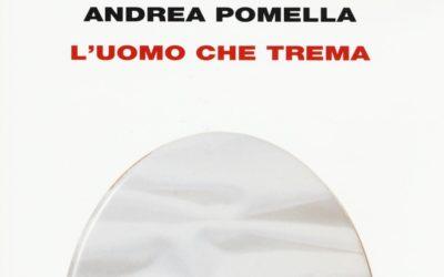 L'UOMO CHE TREMA di Andrea Pomella – Einaudi editore, 2018