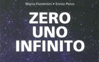 ZERO UNO INFINITO di Mario Fiorentini e Ennio Peres – Iacobelli editore, 2018