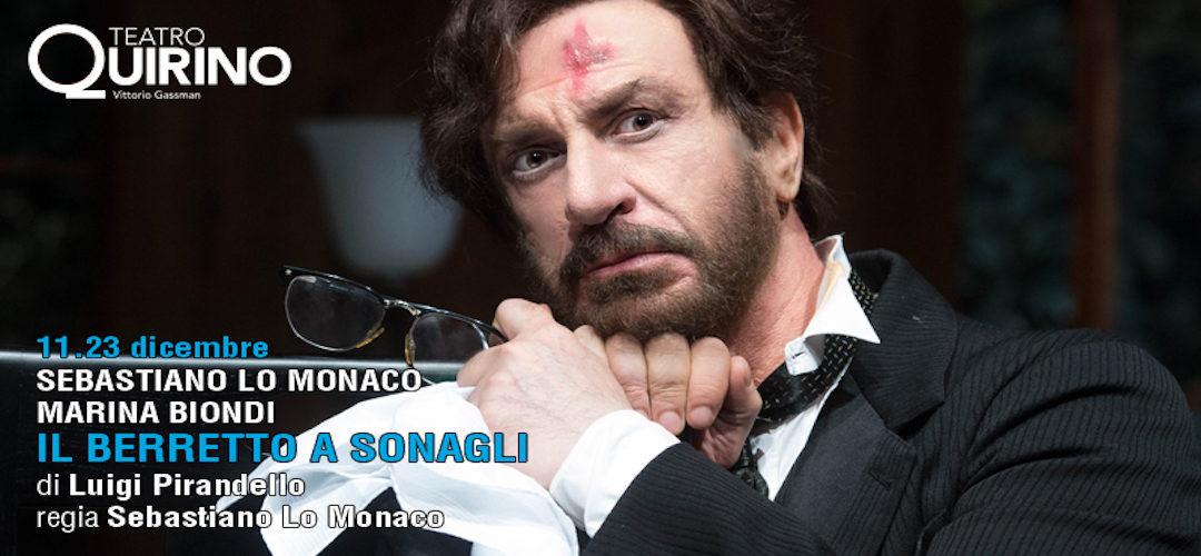 IL BERRETTO A SONAGLI di Luigi Pirandello, regia di Sebastiano Lo Monaco
