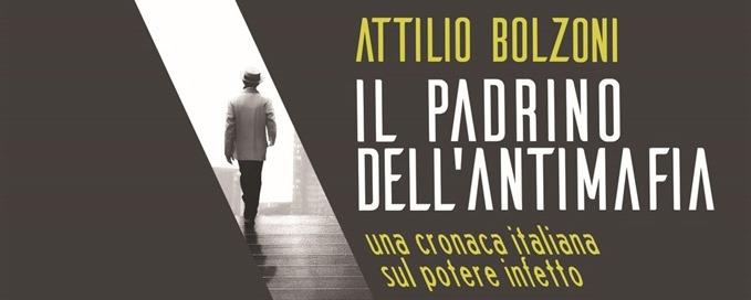 IL PADRINO DELL'ANTIMAFIA di Attilio Bolzoni- Zolfo editore, 2019