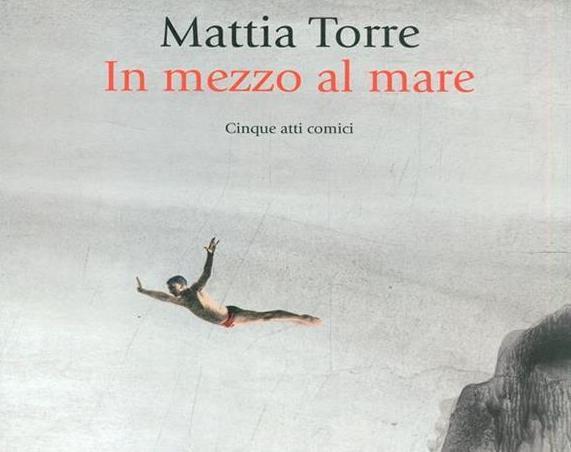 IN MEZZO AL MARE di Mattia Torre – Dalai editore, ristampa 2019