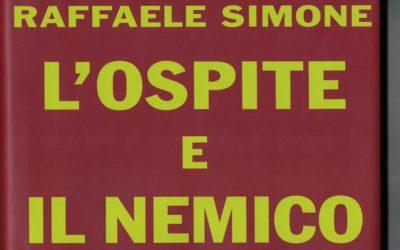 L'OSPITE E IL NEMICO di Raffaele Simone- Garzanti editore, ristampa 2019