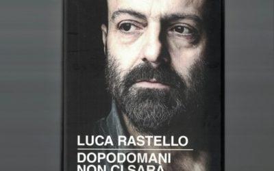 DOPODOMANI NON CI SARÁ di Luca Rastello – Chiarelettere editore, 2019