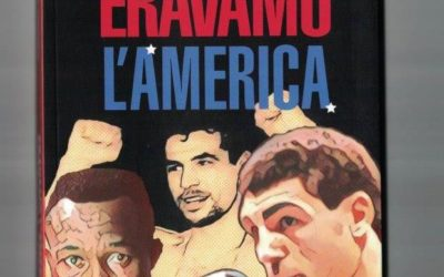 ERAVAMO L'AMERICA di Dario Torromeo – Absolutely Free Libri, 2019