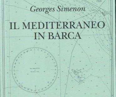 IL MEDITERRANEO IN BARCA di Georges Simenon – Piccola Biblioteca Adelphi, 2019