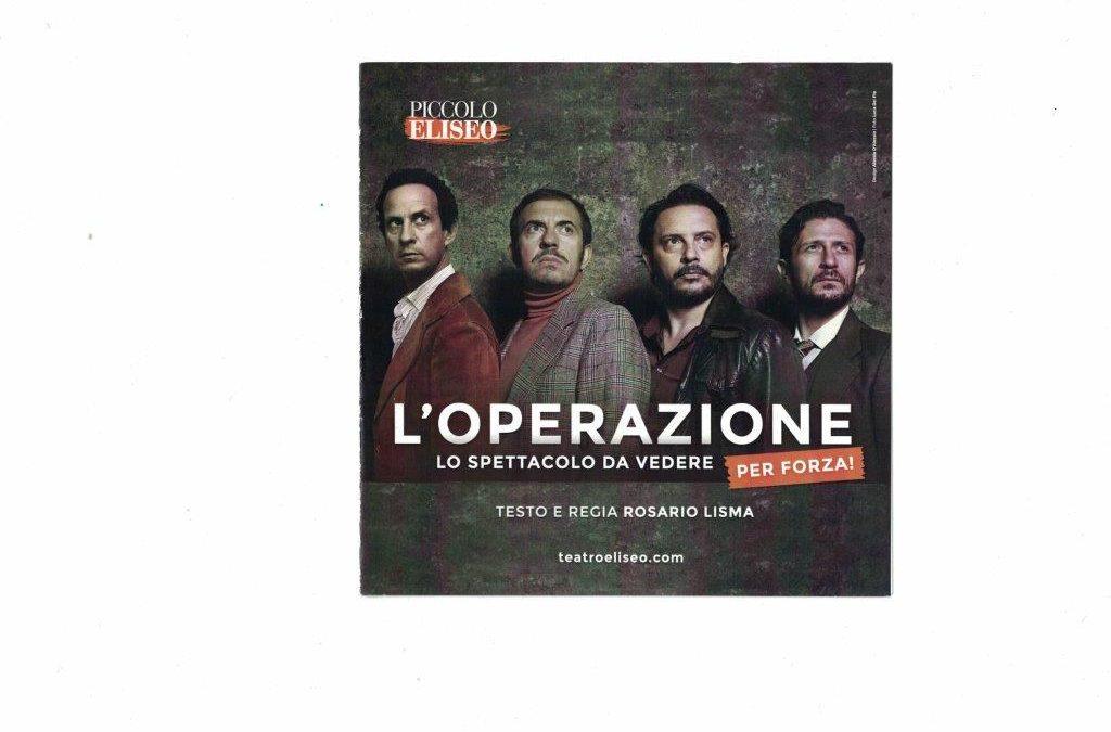L'OPERAZIONE di Rosario Lisma, con Fabrizio lombardo, Andrea Narsi, Alessio Piazza e con Gianni Quillico