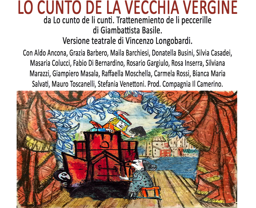 LO CUNTO DE' LA VECCHIA VERGINE, versione teatrale di Vincenzo Longobardi