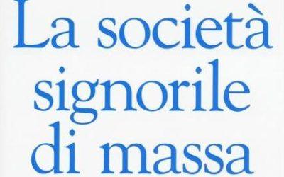 LA SOCIETA' SIGNORILE DI MASSA di Luca Ricolfi – La nave di Teseo editore, 2020