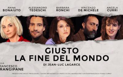GIUSTO LA FINE DEL MONDO di Jean Luc Lagarce, regia di Francesco Frangipane