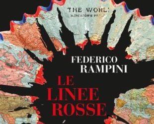 LE LINEE ROSSE di Federico Rampini – ed. MONDADORI 2020