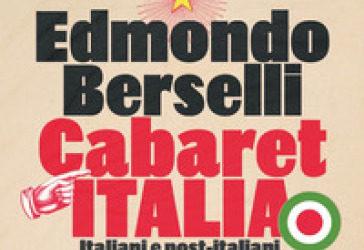 CABARET ITALIA, ITALIANI E POST-ITALIANI, IL MEGLIO DEL GIORNALISMO di Edmondo Berselli – edizioni Repubblica, 2020