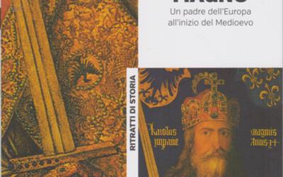 CARLO MAGNO, un padre dell'Europa all'inizio del Medioevo di Alessandro Barbero – edizioni La Repubblica, 2020