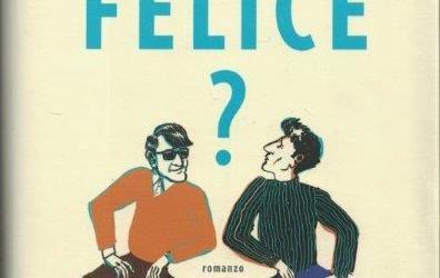 MA TU SEI FELICE di Federico Baccomo – Solferino, 2020