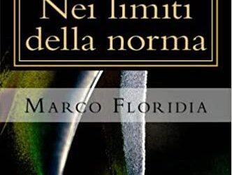 NEI LIMITI DELLA NORMA di Marco Floridia – Amazon edizioni, 2020