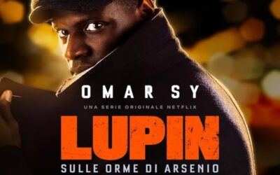 LUPIN di George Kay e Louis Leterrier – Miniserie NETFLIX 2021
