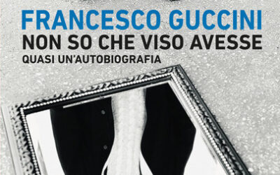NON SO CHE VISO AVESSE di Francesco Guccini – Giunti editore, 2020