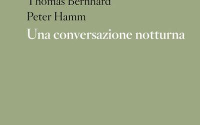 UNA CONVERSAZIONE NOTTURNA di Thomas Bernhard e Peter Hamm – Portatori d'acqua, 2020