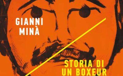 STORIA DI UN BOXEUR LATINO di Gianni Minà – Minimum Fax, 2020