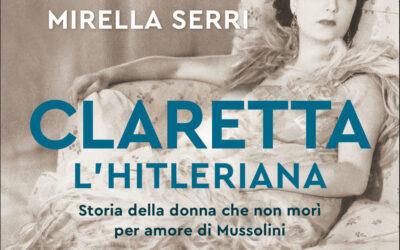 CLARETTA L'HITLERIANA di Mirella Serri – Longanesi, 2021