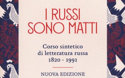 I RUSSI SONO MATTI di Paolo Nori – Utet, 2020