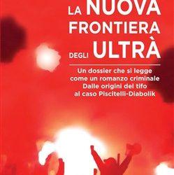 LA NUOVA FRONTIERA DEGLI ULTRÀ di Daniele Poto, Absolutely Free, 2021