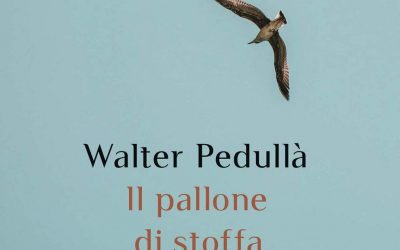 IL PALLONE DI STOFFA di Walter Pedullà- Rizzoli editore, 2020